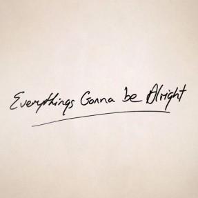 b266be2100009ac2_英文手写花体字转换everything\'s gonna be alright